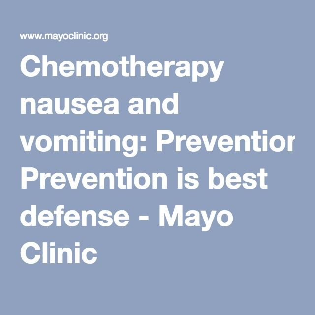 Chemotherapy nausea and vomiting: Prevention is best defense - Mayo Clinic