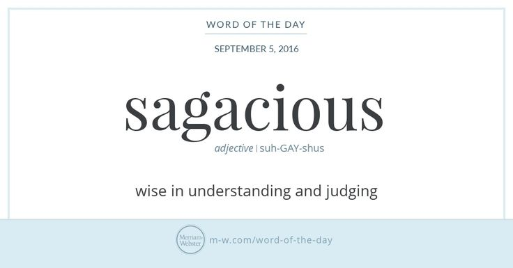 You might expect the root of sagacious to be sage, which means 'wise' or 'wise…