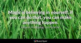 Image result for magic is believing in yourself