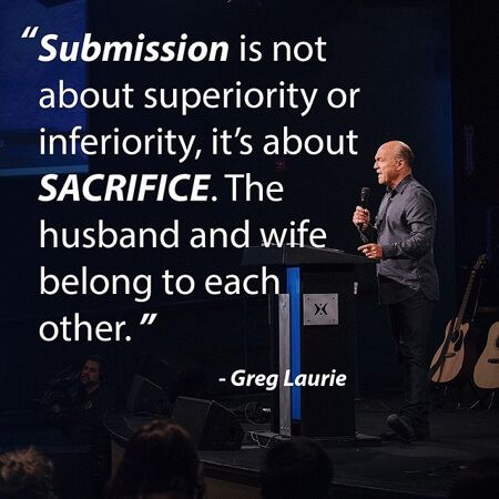Greg Laurie Submission and Sacrifice and Marriage. I discuss this graphic.