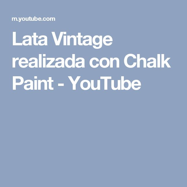 Lata Vintage realizada con Chalk Paint - YouTube
