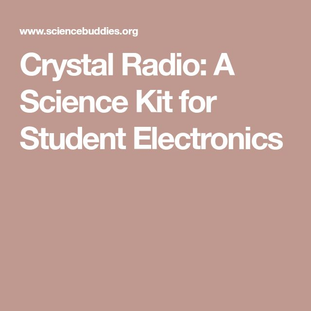 Crystal Radio: A Science Kit for Student Electronics