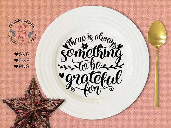 Thanksgiving svg There is always something to be grateful for Cut File and Printable in SVG, DXF, PNG. Gratitude Quotes.