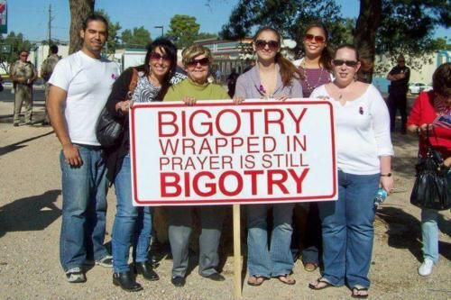 Bigotry wrapped in prayer is still bigotry.