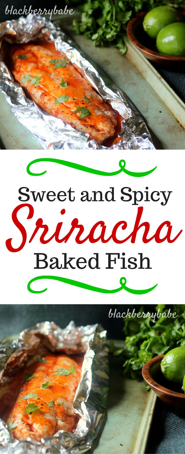 Sweet and Spicy Sriracha Baked Fish #recipe #fish #sriracha | Recipe by blackberrybabe.com | Red Snapper, Tilapia, Grouper, White Fish