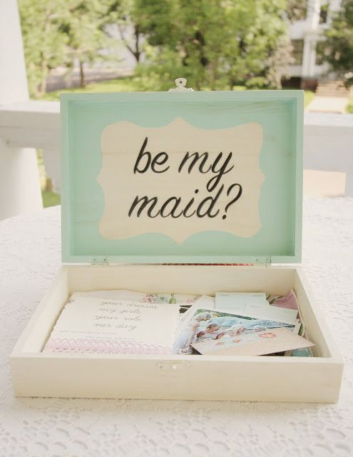 Be my maid? Such a cute idea and more meaningful than just texting or calling your bridesmaids-to-be!