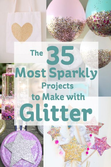 Most Sparkly Projects to Make with Glitter #Glitter #Craft