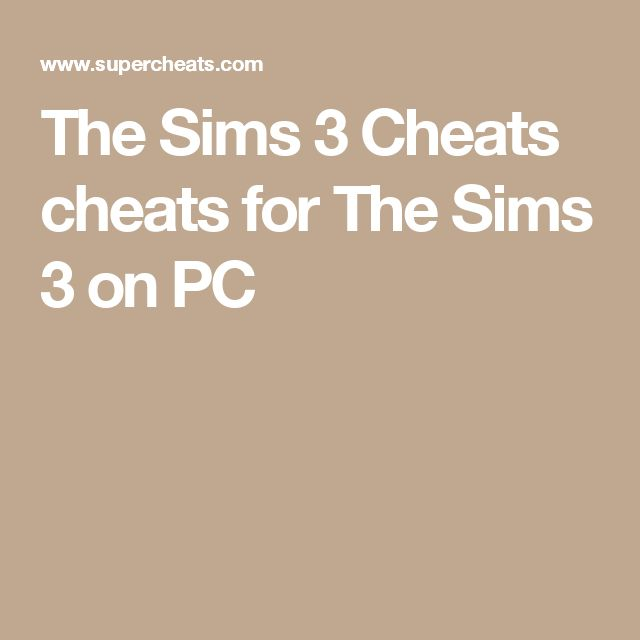 The Sims 3 Cheats cheats for The Sims 3 on PC