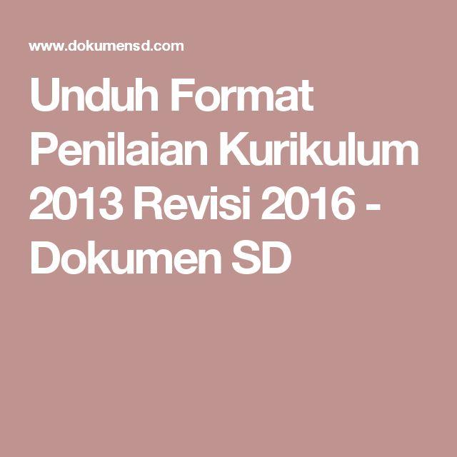 Unduh Format Penilaian Kurikulum 2013 Revisi 2016 - Dokumen SD