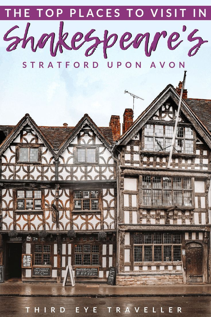 17 Unmissable Shakespeare Places In Stratford Upon Avon Stratford Upon Avon Stratford England Travel