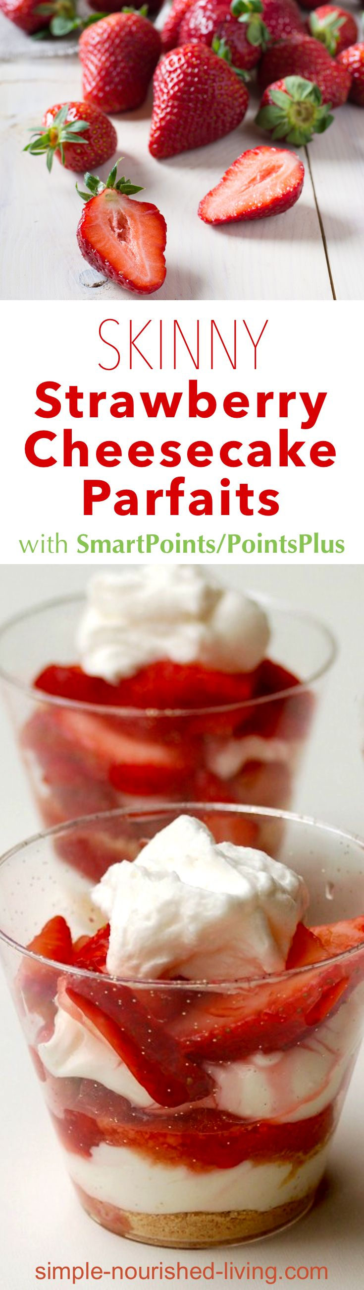Weight Watchers friendly, light and delicious no-bake strawberry cheesecake parfaits - just 188 calories, 5 PointsPlus, 7 SmartPoints!