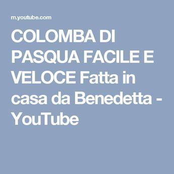 COLOMBA DI PASQUA FACILE E VELOCE Fatta in casa da Benedetta - YouTube