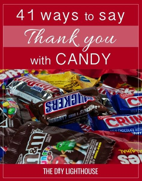 41 Ways to Say THANK YOU with Candy   Are you needing to show a little appreciation? We've all got someone we need to thank. You may need to givea big thank you toa teacher who went above and beyond for you, a coach who mentored you all season, or your coworkers who made that J-O-B survivable. Or, you may feel the needto show somethanks for the little things… thanking a neighbor who shoveled your driveway, the guy at the grocery store who's always smiling, or your hairdresser for the…