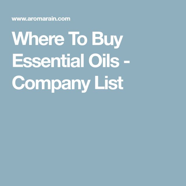 Where To Buy Essential Oils - Company List