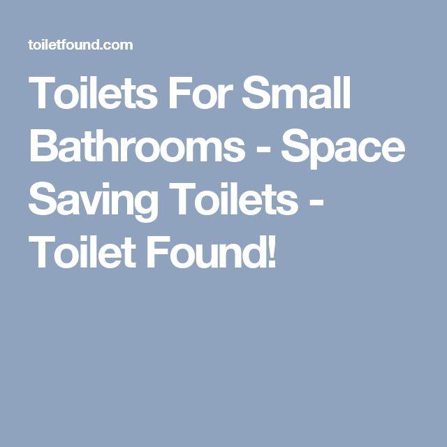 Toilets For Small Bathrooms - Space Saving Toilets - Toilet Found!