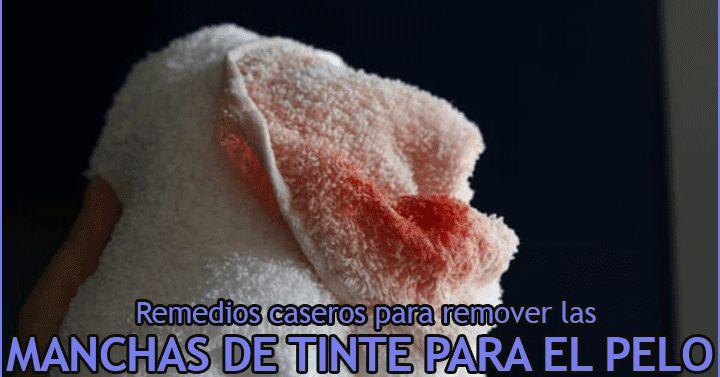 Remedios caseros para hacer desaparecer las manchas de tinte o pintura para el pelo, de superficies, textiles, toallas o ropa.