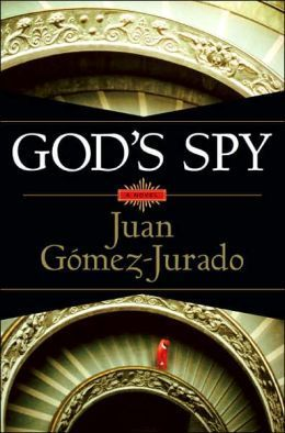 God's Spy (Father Anthony Fowler #1) by Juan Gomez-Jurado http://www.bookscrolling.com/best-books-popes-vatican/