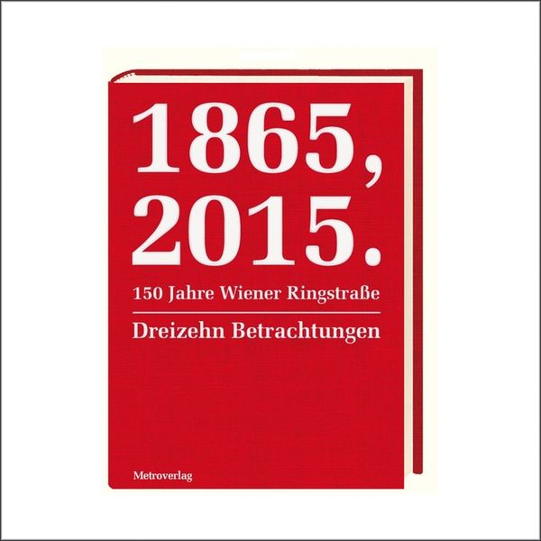 Image of 1865, 2015. 150 Jahre Wiener Ringstraße