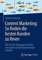 Zusammenfassung Content-Marketing: So finden die besten Kunden zu Ihnen von Stephan Heinrich. Inhalte verschenken und Kunden gewinnen.