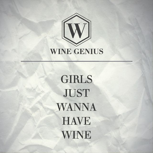 Wine Genius Quote #2. GIRLS JUST WANNA HAVE WINE Shop international premium wines at www.wine-genius.de now or check us out on Facebook: www.facebook.com/... #wine #winegenius #winelover #winequotes #cheers #girlsjustwannahavewine