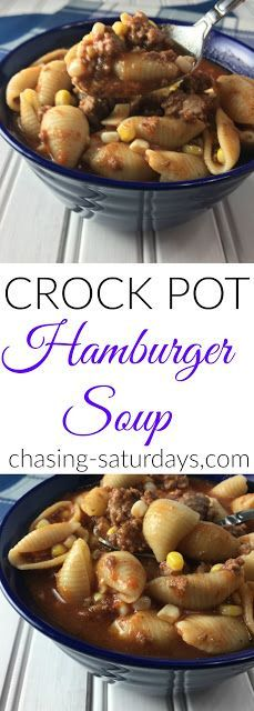 Crock Pot Hamburger Soup, Chasing Saturdays, Hamburger recipes, easy meals, easy crock pot meals