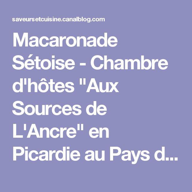 """Macaronade Sétoise - Chambre d'hôtes """"Aux Sources de L'Ancre"""" en Picardie au Pays du Coquelicot"""