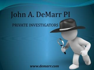 California Private Investigator : For marital infidelity investigation, spouse or nanny surveillance, hire a skilled private investigator of John A. DeMarr, P.I., in California. We provide professional, licensed private investigation and private detective services to businesses and individuals.