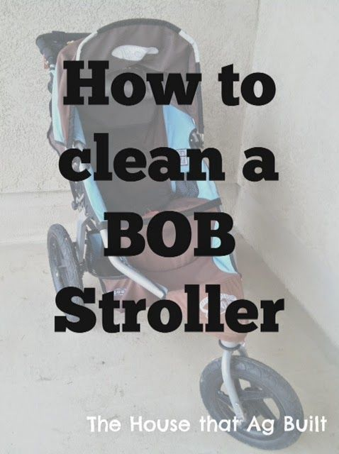 The House That Ag Built: How to clean your BOB stroller
