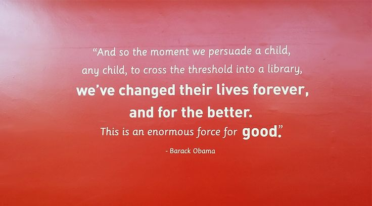 "Inspirational wall quotes for schools - ""And so the moment we persuade a child, any child, to cross the threshold into a library, we've changed their lives forever and for the better. This is an enormous force for good"" Barak Obama wall sticker quote. Perfect for school libraries. Our wall quotes are available in a variety of sizes, fonts and colours to suit your individual requirements. By space3.co.uk"