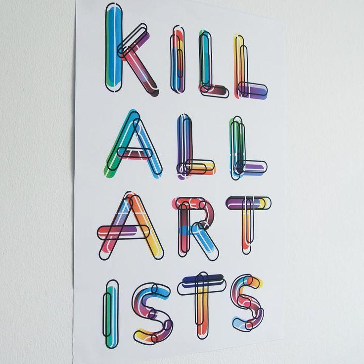 KILL ALL ARTISTS by deshalb.   Désha Nujsongsinn #deshalb #deshalbpunkt #poster #plakat #affiche #typo #color #gradient #charliehebdo #MutZurWut #KillAllArtists
