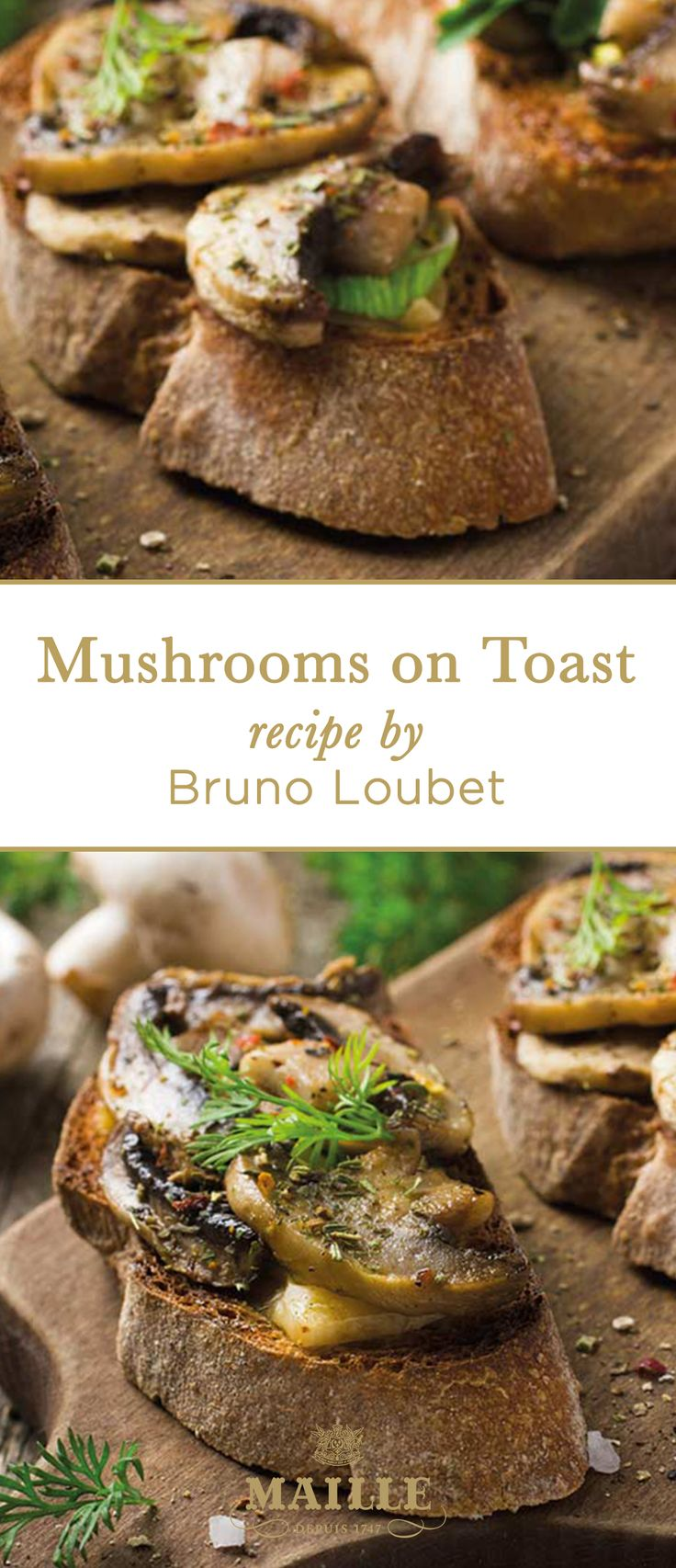 Mushrooms on Toasts. This recipe features  Maille Hazelnut, Black Chanterelle and White Wine Mustard, Maille Balsamic Vinegar Glaze, and Maille Hazelnut Oil.