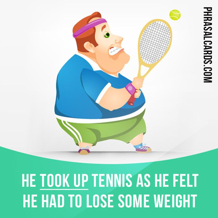 """Take up"" means ""to start a new hobby"".  Example: He took up tennis as he felt he had to lose some weight.  #phrasalverb #phrasalverbs #phrasal #verb #verbs #phrase #phrases #expression #expressions #english #englishlanguage #learnenglish #studyenglish #language #vocabulary #dictionary #grammar #efl #esl #tesl #tefl #toefl #ielts #toeic #englishlearning"