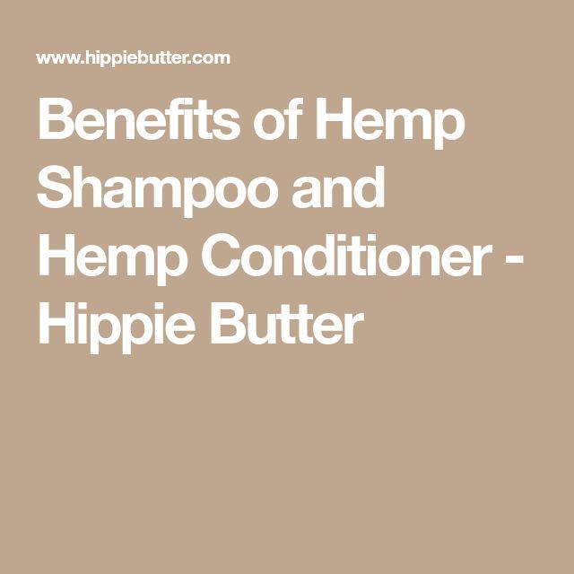 Benefits of Hemp Shampoo and Hemp Conditioner - Hippie Butter