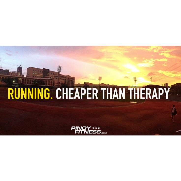 Running. Cheaper than Therapy