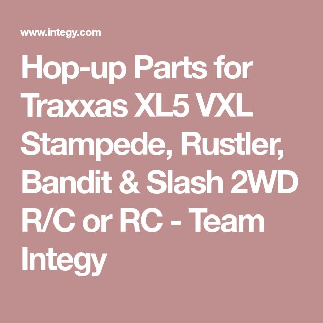 Hop-up Parts for Traxxas XL5 VXL Stampede, Rustler, Bandit & Slash 2WD R/C or RC - Team Integy