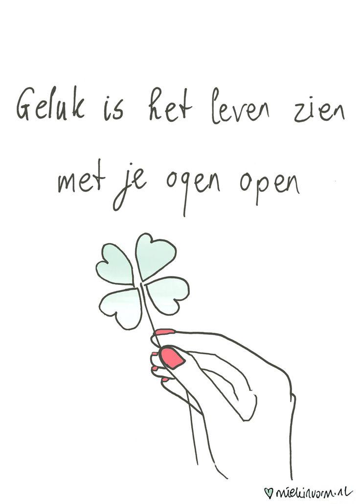 Geluk is het leven zien met je ogen open - van Miekinvorm.nl