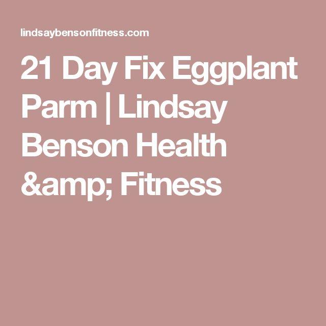 21 Day Fix Eggplant Parm | Lindsay Benson Health & Fitness