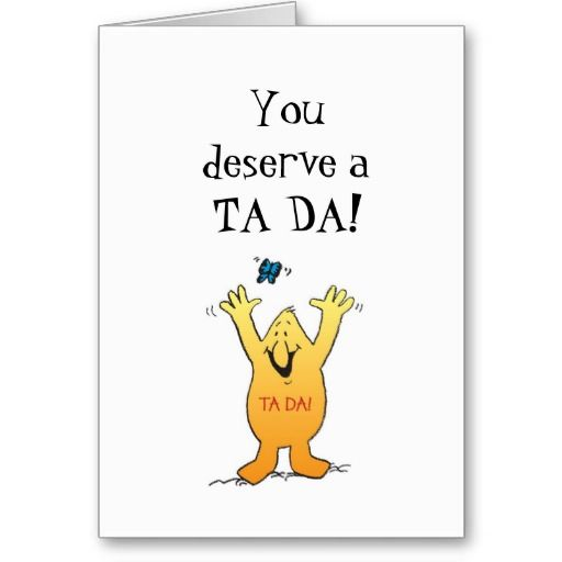 You deserve a TA DA! Card
