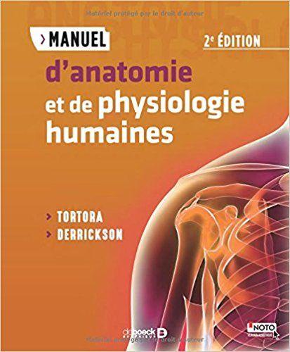 Manuel d'anatomie et de physiologie humaines - Gerard Tortora, Bryan Derrickson. 2e édition. De Boeck, 2016 Lilliad Cote 612 TOR