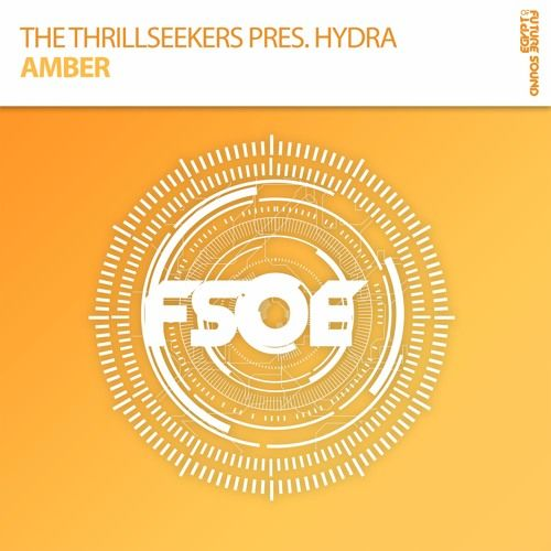 The Thrillseekers Pres. Hydra - Amber by FSOE Recordings | Free Listening on SoundCloud