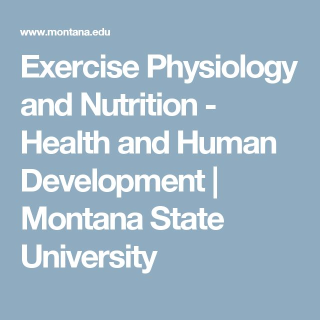 Exercise Physiology and Nutrition - Health and Human Development | Montana State University