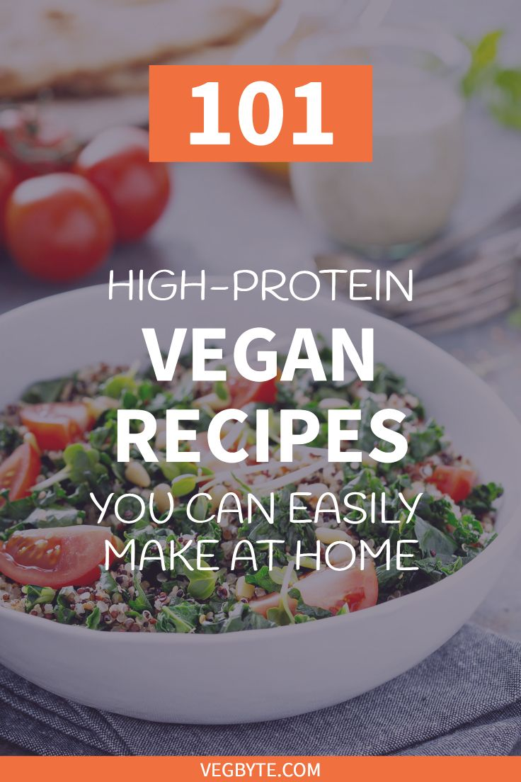 101 High Protein Vegan Recipes You Can Easily Make At Home