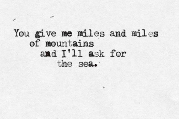 """... and i'll ask for the sea"" -Volcano, Damien Rice"