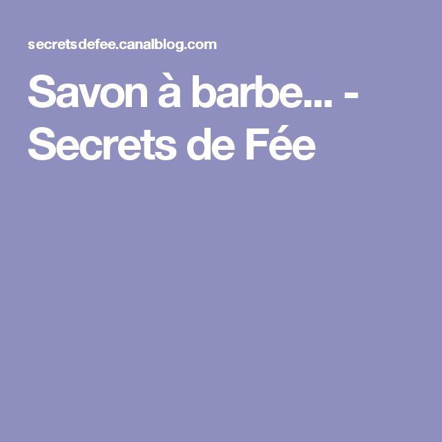 Savon à barbe... - Secrets de Fée
