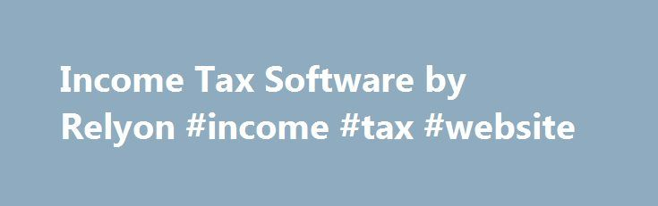 Income Tax Software by Relyon #income #tax #website http://income.remmont.com/income-tax-software-by-relyon-income-tax-website/  #income tax calculation # What are the Hardware and software Requirements to run Saral IncomeTax? RAM Minimum 128 MB. Recommended 256 and above VGA monitor, SVGA monitor recommended 2 GB or above free hard disk space CD/DVD-ROM drive or Internet connection for Software Installation Minimum Resolution 800 X 600. Recommended 1024 X 768 Office 97 […]