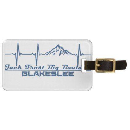 Jack Frost Big Boulder  -  Blakeslee - Pennsylvani Luggage Tag - accessories accessory gift idea stylish unique custom