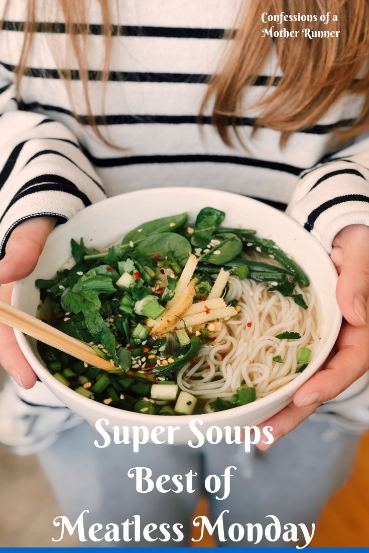 Super Soups The Best Of Meatless Monday Healthy Eats Healthy