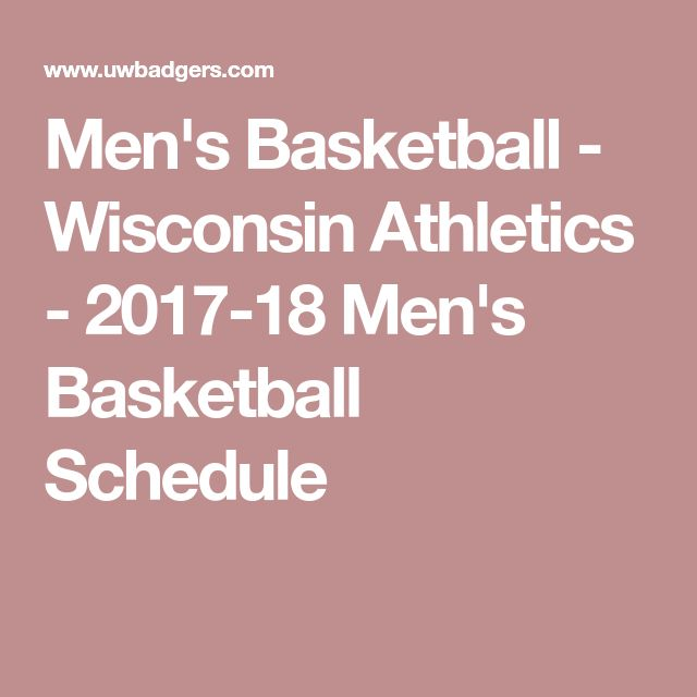 Men's Basketball - Wisconsin Athletics - 2017-18 Men's Basketball Schedule