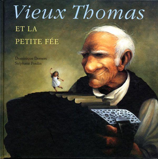 Vieux Thomas et la petite fée / Dominique Demers