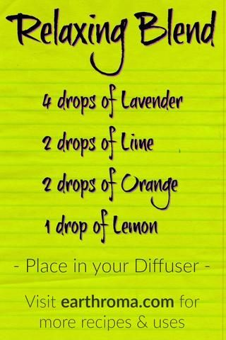 Try our Relaxing Essential Oil Diffuser Blend to help become less tense and melt away the stress. 4 drops of Lavender Essential Oil. 2 drops of Lime Essential Oil. 2 drops of Sweet Orange Essential Oil. 1 drop of Lemon Essential Oil. Place in your diffuser and enjoy. Visit http://www.earthroma.com/ for more recipes.